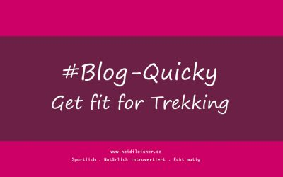 Blog-Quicky – Get fit for Trekking No. 2