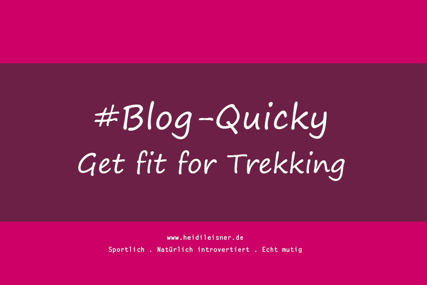 Blog-Quicky – Get fit for Trekking No. 1