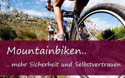 Mountainbiken – Mehr Sicherheit und Selbstvertrauen