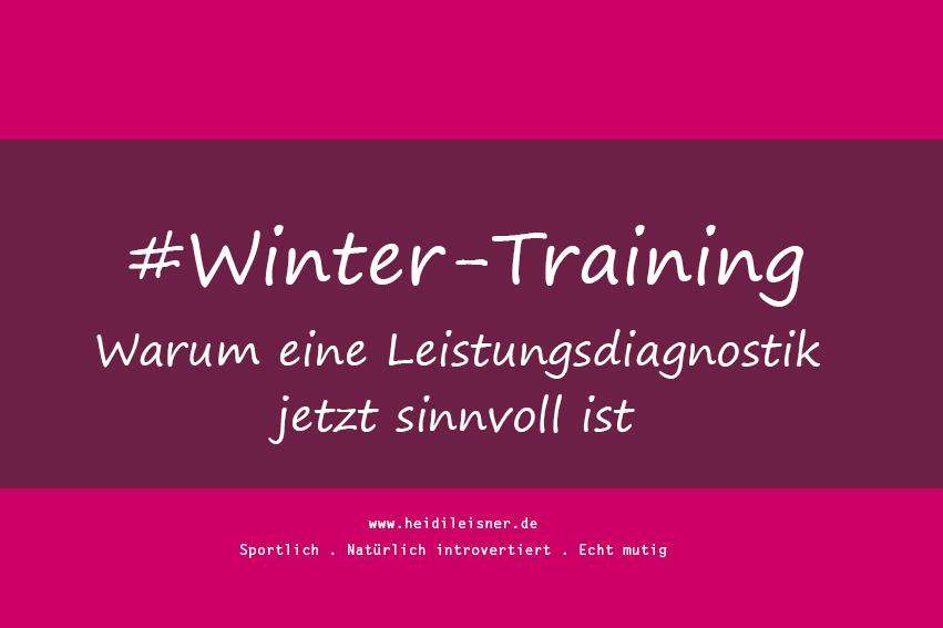 Wintertrainung - Warum ein Leistungsdiagnostik jetzt sinnvoll ist